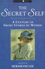 The Secret Self: A Century Of Short Stories By Women: Century Short Stories (Pho