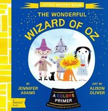 Little Master Baum: The Wonderful Wizard of Oz (BabyLit), Very Good Condition Bo