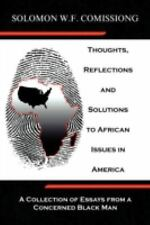 Thoughts, Reflections and Solutions to African Issues in America : A...