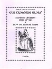 Victorian Civil War Lady's Our Crowning Glory Hair Tutorial Book New Reduced