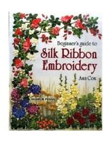 Beginner's Guide to Silk Ribbon Embroidery (Beginner's ... by Cox, Ann Paperback