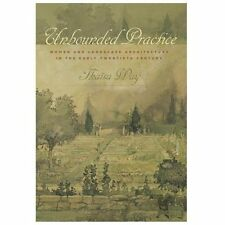 Unbounded Practice : Women and Landscape Architecture in the Early Twentieth...