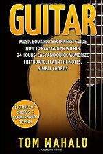 Guitar:Guitar Music Book For Beginners Guide How To Play Guitar Within 24 Hou...