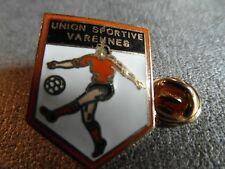RARE PINS PIN'S - FOOTBALL - VARENNES - UNION SPORTIVE - CLUB - SPORT * EGF *