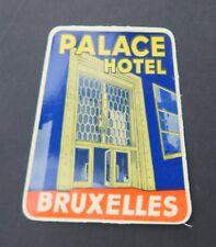 Ancienne étiquette PALACE HOTEL BRUXELLES Belgique Belgium Belgien label