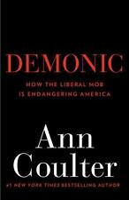 Demonic: How the Liberal Mob Is Endangering America, Coulter, Ann, Good Book