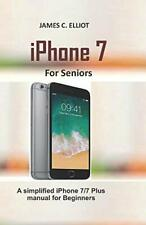 More details for iphone for seniors: a simplified iphone 7/7 plus manual f... by elliot, james c.
