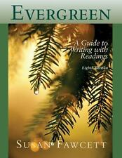 EverGreen  a guide to writing with readings 8th edition by Susan Fawcett