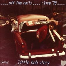 Little Bob Story - Off the Rails/Live in '78