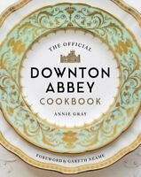 The Official Downton Abbey Cookbook by Annie Gray: New