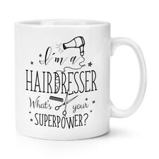 I'm A Hairdresser What's Your Superpower 10oz Mug Cup - Beauty Salon