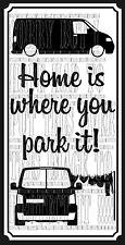 El Hogar Es Donde Parque It Camper VW T5 Gráfico DECAL STICKER vinilo de doble capa