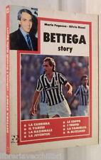 BETTEGA STORY Mario Fugazza Silvio Rossi Forte Editore Sport Juventus Biografia