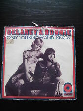 VINYLE 45 T DELANEY&BONNIE ONLY YOU KNOW AND I KNOW/GOD KNOWS I LOVE YOU