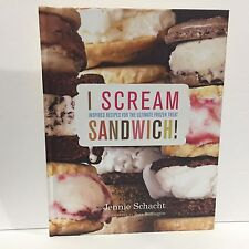 I Scream Sandwich : Inspired Recipes for the Ultimate Frozen Treat Schacht