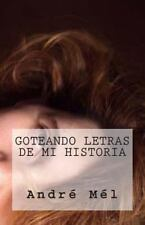 Poetisas Al Sur Del Mundo: Goteando Letras de Mi Historia by André Mél (2013,...
