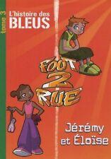 livre Foot 2 Rue Tome 3 - L'histoire Des Bleus Jérémy Et Eloïse  tres bon etat