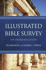 Illustrated Bible Survey : An Introduction by Elmer L. Towns and Ed Hindson...