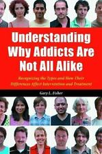 Understanding Why Addicts Are Not All Alike : Recognizing the Types and How...