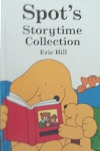 Spot's Storytime Collection (Spot the Dog) by Hill, Eric Hardback Book The Cheap