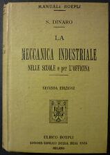 Manuali Hoepli - S. Dinaro - Meccanica Industriale - 2^ ed. 1918