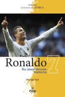 Ronaldo: su asombrosa historia (Spanish Edition) (Leyendas Del Futbol) by Micha