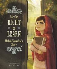 For the Right to Learn: Malala Yousafzai's Story (Paperback or Softback)