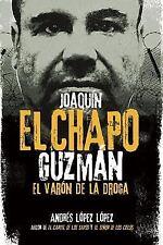 "Joaqun ""El Chapo"" Guzmn: El varn de la droga Spanish Edition"