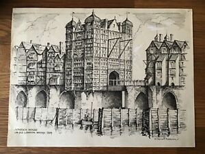 London Bridge Nonsuch House ,Pen & Ink By H.Bernard Robinson, 10x8""