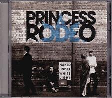 Princess Rodeo - Naked Under White Light - CD (SXC-01)