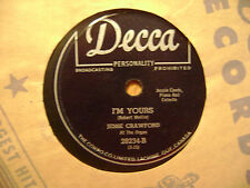 CANADA DECCA 78 RECORD 28234/ JESSE CRAWFORD/ KISS OF FIRE/ I'M YOURS/ EX