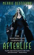 Afterlife The Resurrection Chronicles by Merrie Destefano PB new