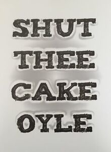 Shut Thee Cake Oyle Print Yorkshire Saying Funny Quote Wall Art Funny Shut Up