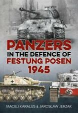 Panzers in the Defence of Festung Posen 1945 9781912390168 | Brand New
