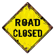 DS-0008 ROAD CLOSED Diamond Sign Rustic Chic Sign Bar Shop Home Decor Gift