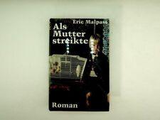 Eric Malpass - Als Mutter streikte Roman