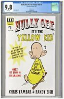 Hully Gee It's the Yellow Kid #1 CGC 9.8 Variant Cover Edition Yambar Moordam