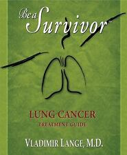 Be A Survivor: Lung Cancer Treatment Guide-ExLibrary