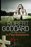 In Pale Battalions by Robert Goddard (Paperback, 2010)