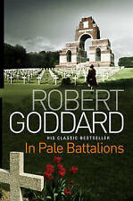 Robert Goddard - In Pale Battalions (Paperback) Free postage