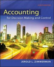Accounting for Decision Making and Control by Jerold L. Zimmerman (2013, Hardco…