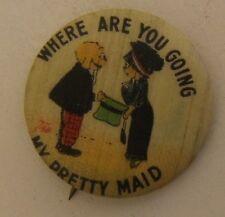 Vintage Cigarette Pinback Pin Tobacco Button Where Are You Going Pretty Maid 71