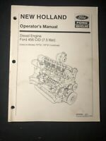 New Holland Operator's Manual Diesel Engine Ford 456 Cid 7.5 liter *649, 1042