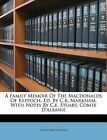 A Family Memoir Of The Macdonalds Of Keppoch, Ed. By C.r. Markham, With Notes By