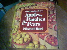 Great Canadian Recipes Apples, Peaches & Pears by Elizabeth Baird  s23