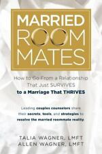 Married Roommates: How to Go From a Relationship That Just Survives to a Marriag