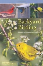 Backyard Birding: A Guide To Attracting And Identi