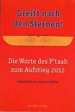 GREIFT NACH DEN STERNEN ! Die Worte des PTAAH mit Gabriele Müller - BUCH