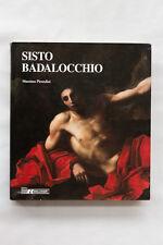 SISTO BADALOCCHIO - 1585 - 1621/22 - Merigo Art Book - 2004 - 214 pag.