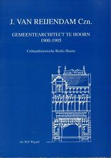 J. VAN REIJENDAM Czn. (GEMEENTEARCHITECT TE HOORN 1900-1905) - M.P. Wigard